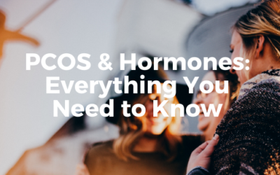 PCOS & Hormones: Everything You Need to Know