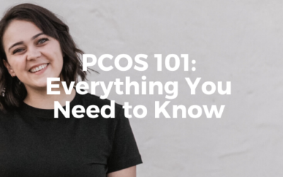 PCOS 101: Everything You Need to Know