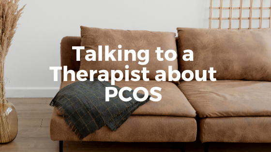 Talking to a Therapist about PCOS