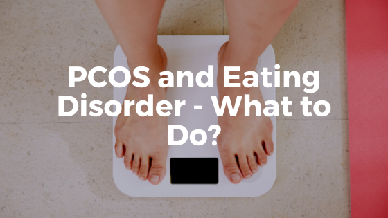 PCOS and Disordered Eating