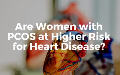 Are Women with PCOS at Higher Risk of Heart Disease?