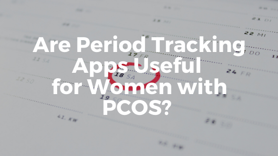 Are Period Tracking Apps Useful for Women with PCOS?