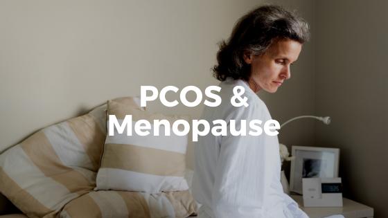 PCOS & Menopause