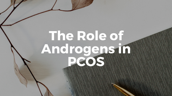 The Role of Androgens in PCOS