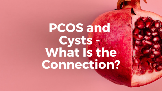 PCOS and Cysts what is the connection between PCOS and cysts